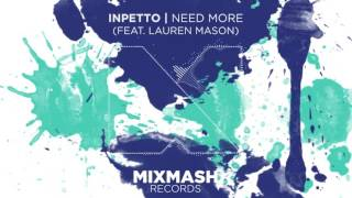 Inpetto - Need More (feat. Lauren Mason) [Out Now!]
