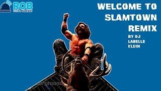 Welcome to Slamtown Remix