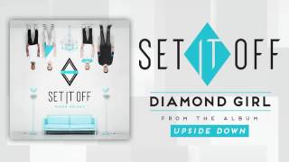 Set It Off - Diamond Girl