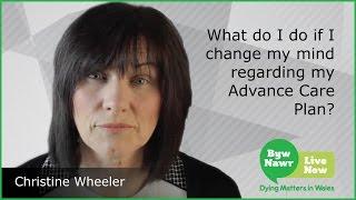 What do I do if I change my mind regarding my advance care plan? | BYW NAWR
