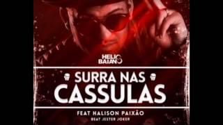 DJ Helio Baiano Ft. Halison Paixão - Surra Nas Cassulas [2016]