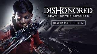 Dishonored: A Morte do Estranho –trailer de revelação oficial da E3