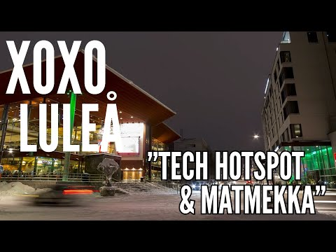 XOXO Luleå - Tech hotspot & matmekka