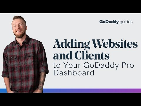 Adding Websites and Clients to Your GoDaddy Pro Dashboard