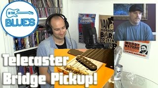 Telecaster Bridge Pickups with Will's Easy Guitars - INTHEBLUES Tone Podcast