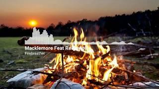 Macklemore Feat Reignwolf - Firebreather Remix