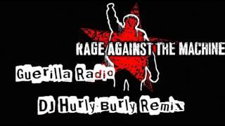 Rage Against The Machine - Guerilla Radio (DJ Hurly Burly-Remix)
