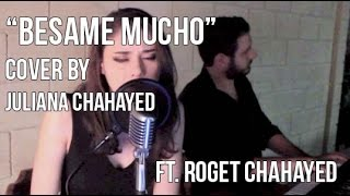 """Besame Mucho"" Cover ft. Rogét Chahayed on keys"