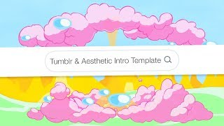 TUMBLR & AESTHETIC INTRO TEMPLATE (NO TEXT)