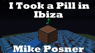 I Took a Pill in Ibiza - Mike Posner - Minecraft Note Blocks 1.12