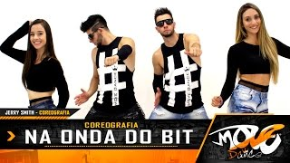 Na Onda do Beat -  COREOGRAFIA - Jerry Smith -  Move Dance Brasil