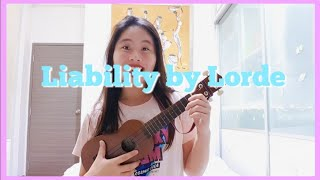 Liability by Lorde | Ukulele Cover