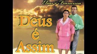 04-Vai missionário  - Os Atalaias de Deus - Elias & Francisca