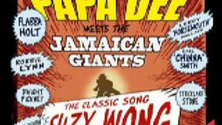 "Papa Dee ""Suzy Wong"""