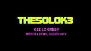 Cee Lo Green- Bright lights, bigger city (Karaoke)