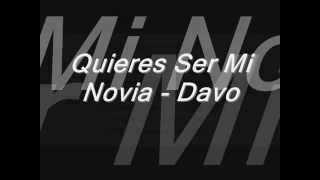 Davo - Quieres Ser Mi Novia (Letra)
