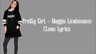 Maggie Lindemann - Pretty Girl (Clean Lyrics)