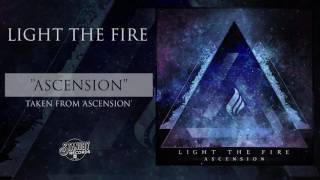 Light The Fire - Ascension