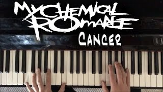 Cancer | My Chemical Romance Piano Cover