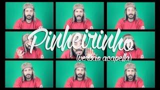 Pinheirinho (versão acapella)