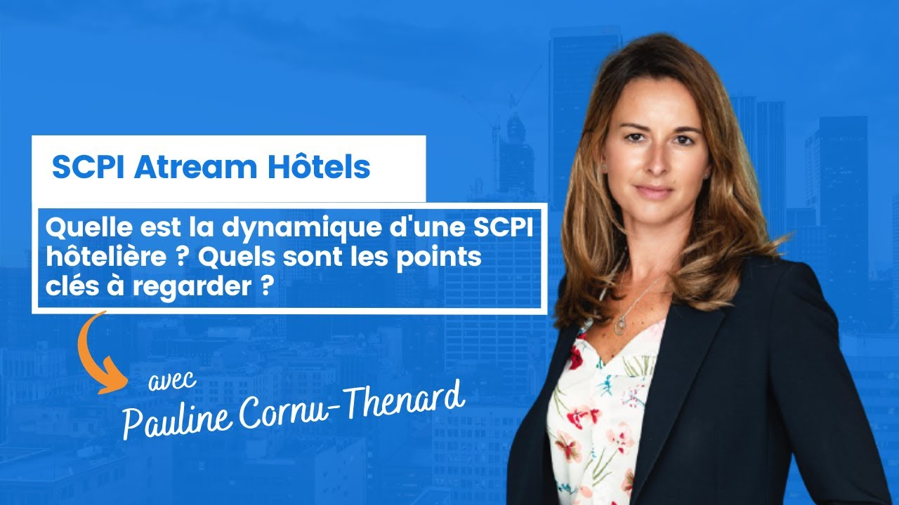 Quelle est la dynamique d'une SCPI hôtelière ? Quels sont les points clés à regarder ?