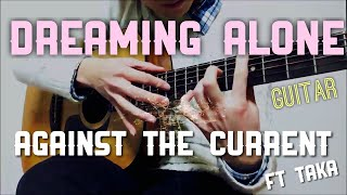 """Against The Current :: """"Dreaming Alone (feat. Taka)""""  instrumental cover"""