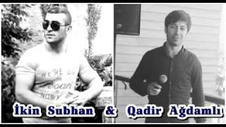 Qadir Agdamli & Ilkin Subhan - Senli gunler (seir 2017)