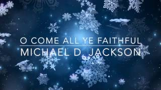 O Come All Ye Faithful cover by Michael Jackson