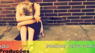 Armandinho#Melhor Errar Amando do Que Acerta Chorando