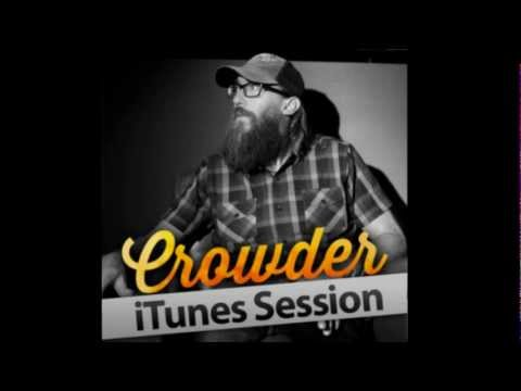 crowder-i-saw-the-light-itunes-session-redpillarproductions