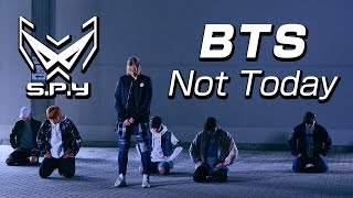 BTS 'Not Today' (Dance cover by S.P.Y Dance Crew)