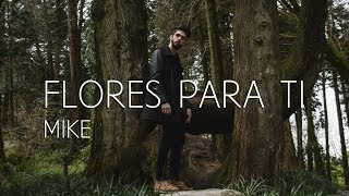 MIKE-  Flores para ti (Official Video) #WAVE