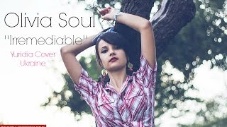 Irremediable - Yuridia (cover) by Olivia Soul Ukraine