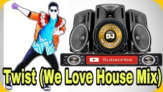 Twist We Love House Mix Dj (Mr.Pavel Sound)