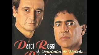 Darci Rossi & Robertinho - Toneladas De Paixão