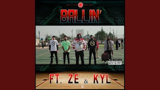 Ballin' (feat. Ze' & kyl)