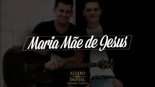 Alvaro e Daniel - Maria Mãe de Jesus (Sertanejo Católico)