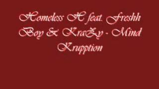 Homeless H feat. Freshh Boy & KraZy - Mind Krupption