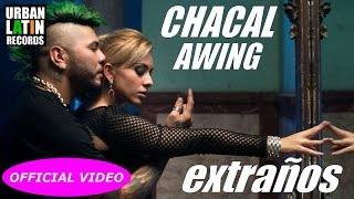 CHACAL Ft. A-WING - EXTRANOS - (OFFICIAL VIDEO) CUBATON 2017