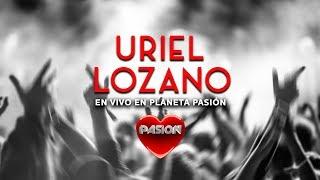 Uriel Lozano - Tres Horas (En Vivo en Planeta Pasión)