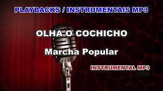 ♬ Playback / Instrumental Mp3 - OLHA O COCHICHO - Marcha Popular