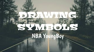 NBA Youngboy - Drawing Symbols | Lyrics