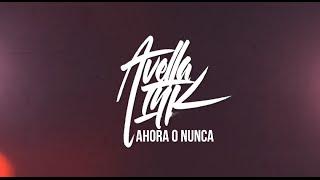 "Avella ink - ""Ahora o Nunca"" (Lyric Video)"