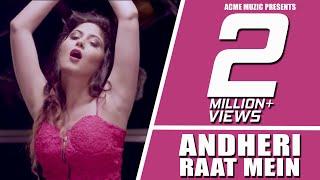 Andheri Raat Mein    King Kazi feat Viruss    New Song 2017    Full Video    Acme Muzic