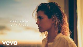 Debi Nova - Para Que Tú Me Quieras (Audio)