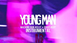 MGK - Young Man (Instrumental) ft. Chief Keef FREE DOWNLOAD (UPDATED!)