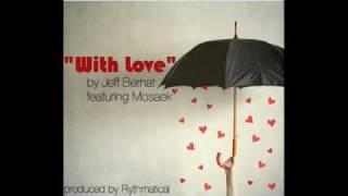 Jeff Bernat - With Love feat. Mosaek (original)