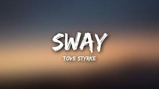 Tove Styrke - Sway (Lyrics / Lyrics Video)