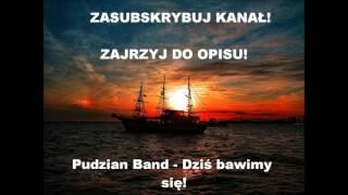 Pudzian Band - Dziś bawimy się!