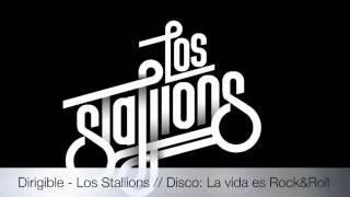 """Dirigible - Los Stallions // Disco: """"La vida es Rock&Roll"""" // Año: 2015"""
